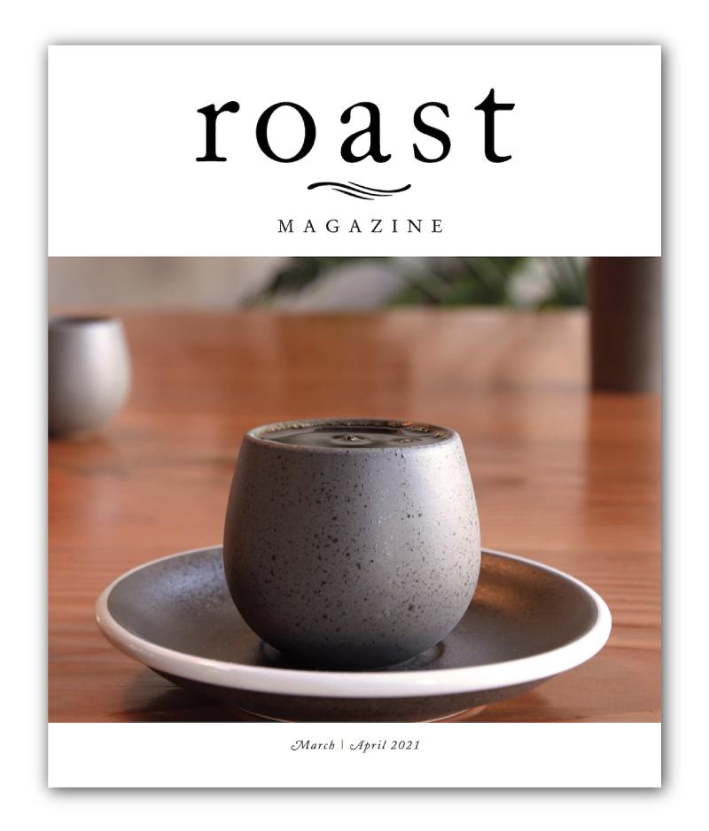 《Roast》雜誌 2021 年 3 月/4 月刊(現已發貨)